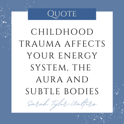 Childhood trauma and your energy system